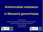 Antimicrobial resistance in Neisseria gonorrhoeae