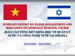 SUMMARY REPORT ON WATER MANAGEMENT AND IRRIGATION TECHNOLOGY TRAINING COURSE