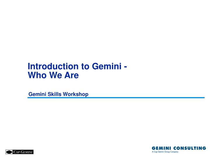 introduction to gemini who we are n.