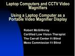 Robert McGillivray Certified Low Vision Therapist The Carroll Center f/t Blind