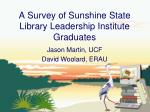 A Survey of Sunshine State Library Leadership Institute Graduates