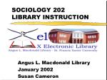 SOCIOLOGY 202 LIBRARY INSTRUCTION
