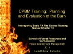 CPBM Training:  Planning and Evaluation of the Burn