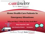 Home Health Care Patients In Emergency Situations: Who are they?  What do they look like?