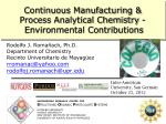 Continuous Manufacturing & Process Analytical Chemistry - Environmental Contributions