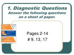 1. Diagnostic Questions Answer the following questions on a sheet of paper.