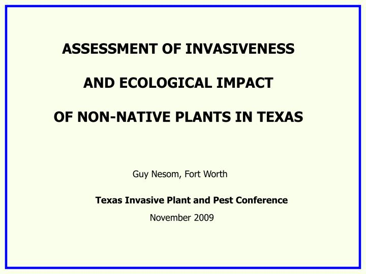 assessment of invasiveness and ecological impact of non native plants in texas n.