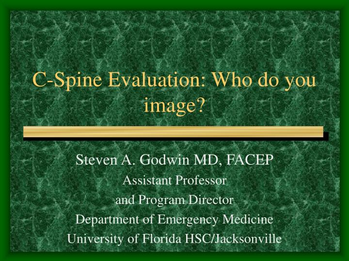 c spine evaluation who do you image n.