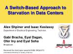 A Switch-Based Approach to Starvation in Data Centers