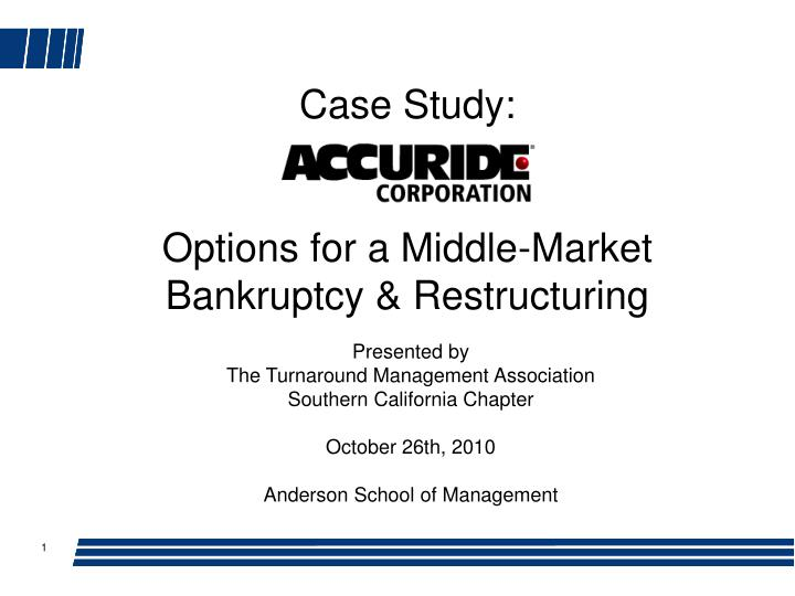 PPT - Case Study: Options for a Middle-Market Bankruptcy