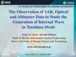 The Observation of SAR, Optical and Altimeter Data to Study the  Generation of Internal Wave