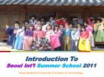 Introduction To Seoul Int'l Summer School 2011