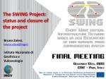 The SWING Project:  status and closure of the project
