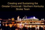 Creating and Sustaining the  Greater Cincinnati / Northern Kentucky Stroke Team