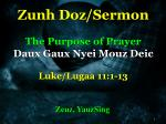Zunh Doz /Sermon The Purpose of Prayer Daux Gaux Nyei Mouz Deic Luke/ Lugaa 11:1-13