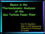 Basics in the  Thermodynamic Analyses  of the Gas Turbine Power Plant