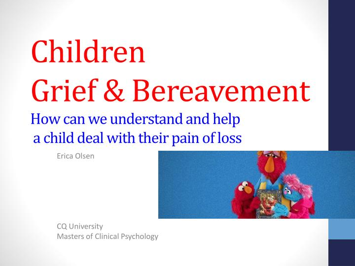 children grief bereavement how can we understand and help a child deal with their pain of loss n.
