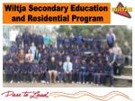 Wiltja Secondary Education  and Residential Program