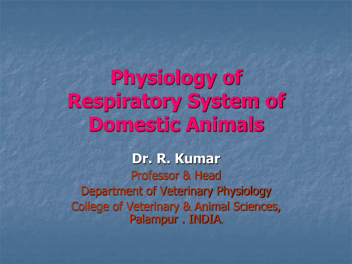 physiology of respiratory system of domestic animals n.