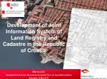Development of  Joint Information System of Land Registry and Cadastre in the Republic