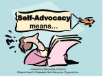 Self-Advocacy means…