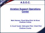 A.S.O.C. Aviation Support Operations Center