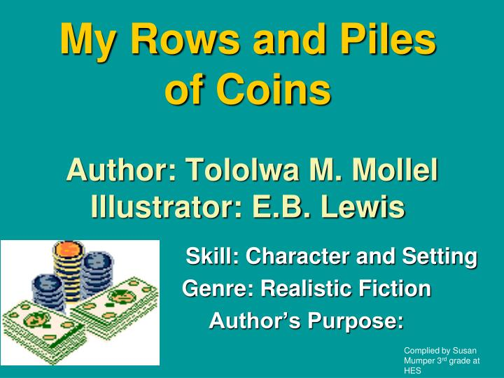 my rows and piles of coins author tololwa m mollel illustrator e b lewis n.