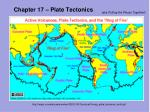 Chapter 17 – Plate Tectonics