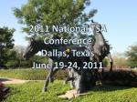 2011 National TSA Conference Dallas, Texas June 19-24, 2011