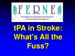 tPA in Stroke: What's All the Fuss?