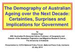 by Graeme Hugo ARC Australian Professorial Fellow, Professor of Geography and