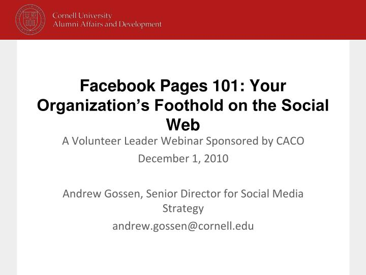 facebook pages 101 your organization s foothold on the social web n.