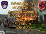 REVISIONS TO MCFRS 24-07 Standard Operating Procedure For Safe Structural Firefighting Operations