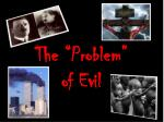 "The ""Problem"" of Evil"