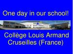 One day in our school! *  *  *  *  *  Collège Louis Armand Cruseilles (France)