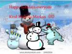 Happy holidays everyone Kind Regards Markus 