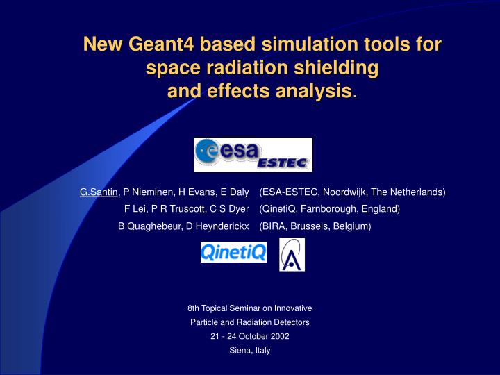 new geant4 based simulation tools for space radiation shielding and effects analysis n.