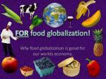 FOR food globalization!