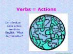 Verbs = Actions