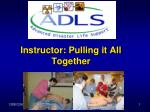 Instructor: Pulling it All Together