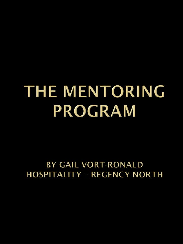 the mentoring program by gail vort ronald hospitality regency north n.