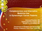 Complementary and Alternative Medicine Use in Gynecologic Cancer Patients
