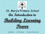 St. Mary's Primary School An Introduction to Building Learning Power