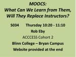 MOOCS: What Can We Learn from Them, Will They Replace Instructors?