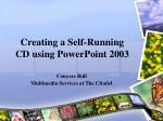 Creating a Self-Running CD using PowerPoint 2003