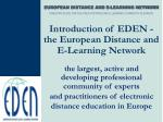 Introduction of EDEN - the European Distance and E-Learning Network