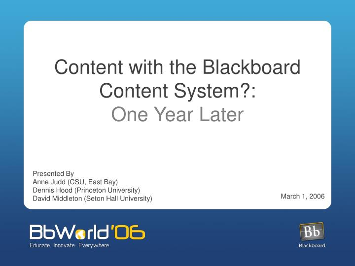 content with the blackboard content system one year later n.
