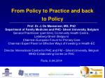 From Policy to Practice and back to Policy
