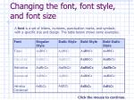 Changing the font, font style, and font size