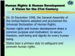 Human Rights & Human Development A Vision for the 21st Century